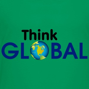 think global - Toddler Premium T-Shirt