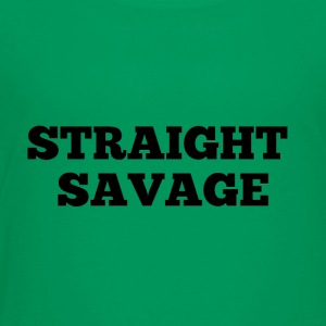 STRAIGHT SAVAGE - Toddler Premium T-Shirt