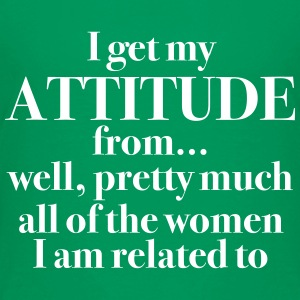 I Get my Attitude From… - Toddler Premium T-Shirt