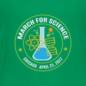 March for Science Chicago 2017 - Toddler Premium T-Shirt