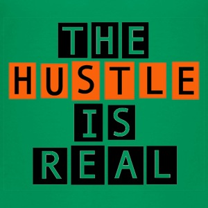 The Hustle is Real - Toddler Premium T-Shirt