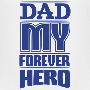 Dad my forever hero - Kids' Premium T-Shirt