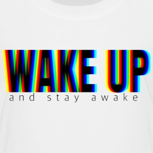WAKE UP (and stay awake) - Kids' Premium T-Shirt
