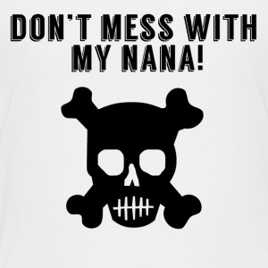 Don't Mess With My Nana - Kids' Premium T-Shirt