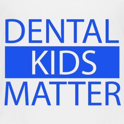 Dental Kids Matter - Kids' Premium T-Shirt