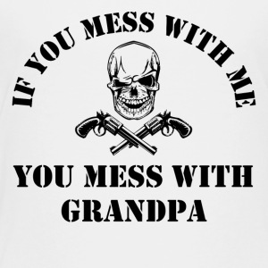 If You Mess With Me You Mess With Grandpa - Kids' Premium T-Shirt