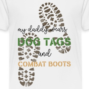 My Daddy Wears Dog Tags and Combat Boots - Kids' Premium T-Shirt