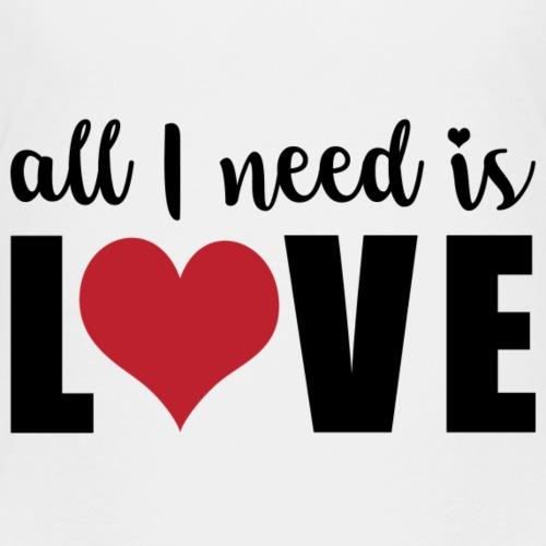 All I need is love ❤ - Kids' Premium T-Shirt