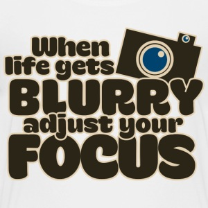 When life gets blurry adjust your focus - Kids' Premium T-Shirt