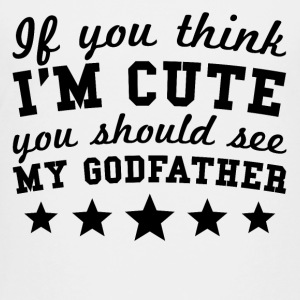 If You Think I'm Cute You Should See My Godfather - Kids' Premium T-Shirt