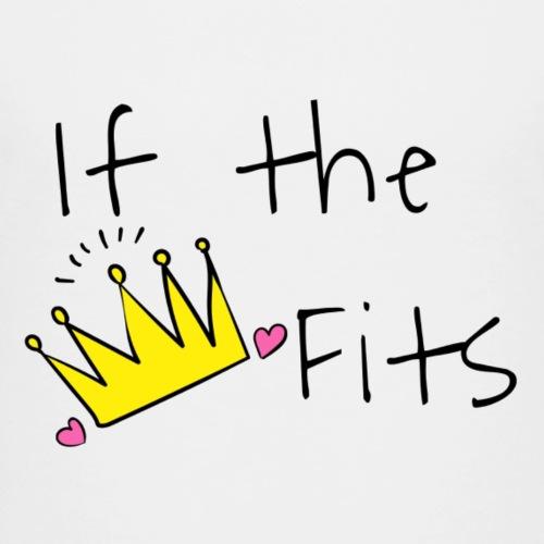If the crown fits - Kids' Premium T-Shirt