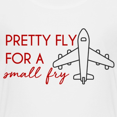 PRETTY FLY FOR A SMALL FRY - Kids' Premium T-Shirt