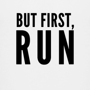 But First Run - Kids' Premium T-Shirt