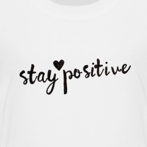 Stay Positive - Kids' Premium T-Shirt