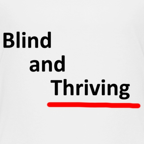Blind and thriving - Kids' Premium T-Shirt
