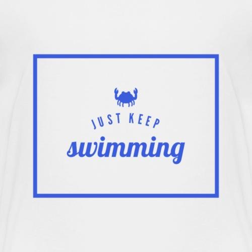 Just Keep Swimming - Kids' Premium T-Shirt
