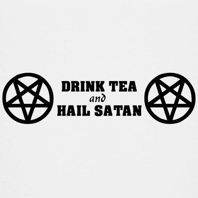 Drink Tea And Hail Satan