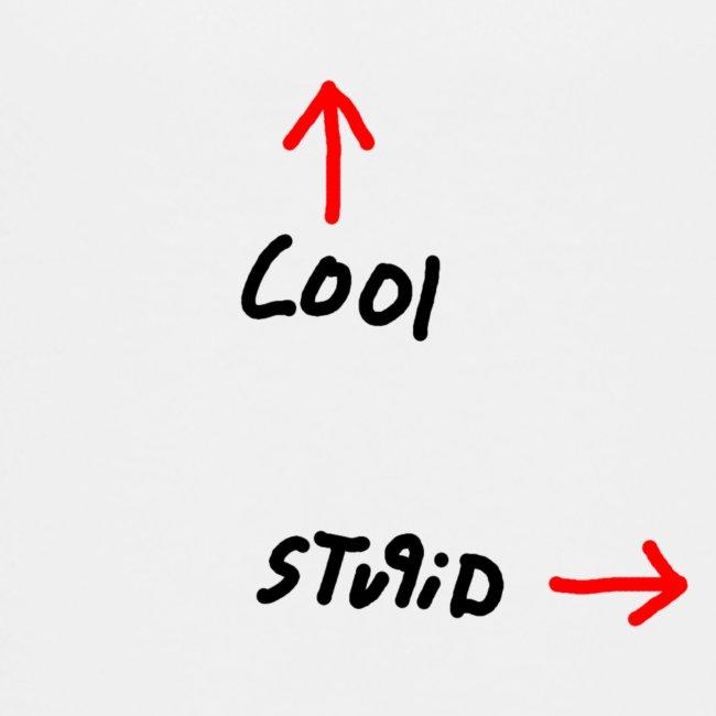 Cool Vs. Stupid