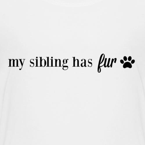 My Sibling Has Fur - Kids' Premium T-Shirt