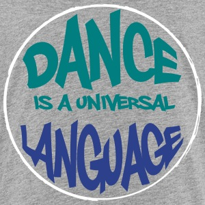 Dance is a universal language - Kids' Premium T-Shirt