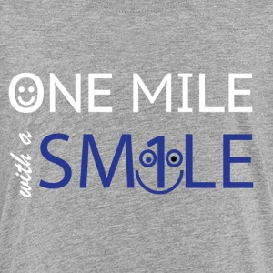 mile with a smile - Kids' Premium T-Shirt