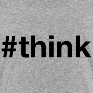 Think - Hashtag Design (Black Letters) - Kids' Premium T-Shirt