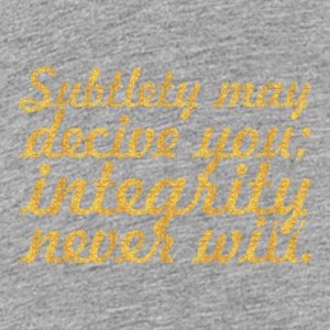 Subtlety may decive... Inspirational Quote - Kids' Premium T-Shirt