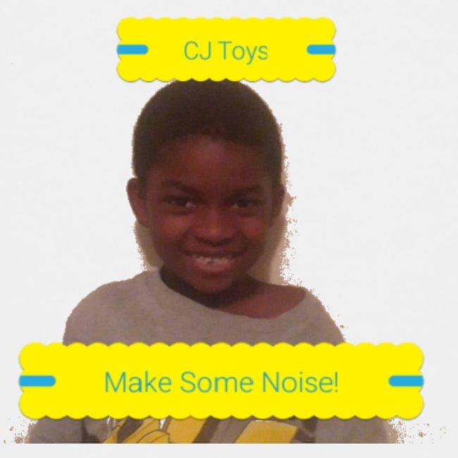 CJ Toys Make Some Noise!