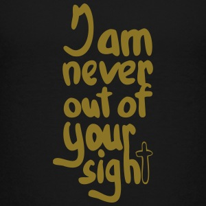 Never out of his sigh✝ - Kids' Premium T-Shirt