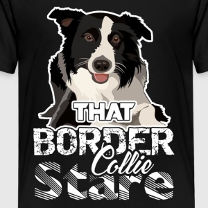 That Border Collie Stare Shirt - Kids' Premium T-Shirt
