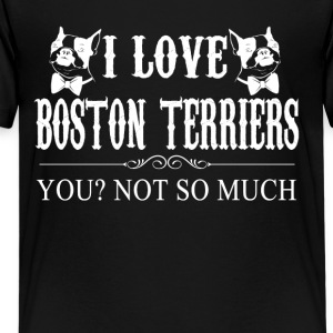I Love Boston Terriers Tee Shirt - Kids' Premium T-Shirt