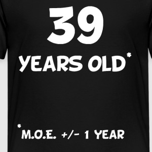 39 Plus Or Minus 1 Year Funny 40th Birthday - Kids' Premium T-Shirt