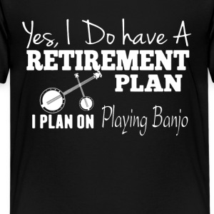 Retirement Plan On Playing Banjo Shirt - Kids' Premium T-Shirt