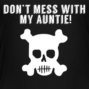 Don't Mess With My Auntie Skull And Crossbones - Kids' Premium T-Shirt