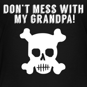 Don't Mess With My Grandpa Skull And Crossbones - Kids' Premium T-Shirt