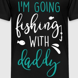 i m going fishing with daddy - Kids' Premium T-Shirt