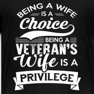 Being A Veteran's Wife Is A Privilege Tshirt - Kids' Premium T-Shirt