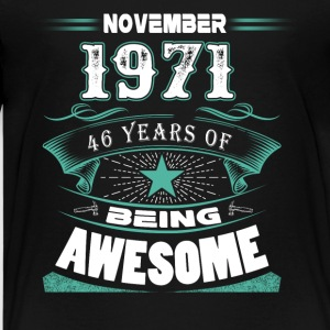 November 1971 - 46 years of being awesome - Kids' Premium T-Shirt
