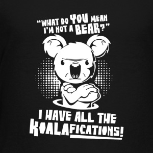 Koala Bear What do you mean Koalafications - Kids' Premium T-Shirt