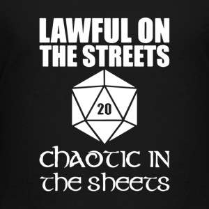 Lawful On The Streets Chaotic In The Sheets - Kids' Premium T-Shirt