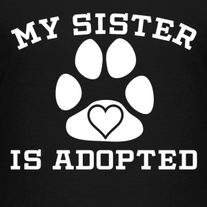 My Sister Is Adopted - Kids' Premium T-Shirt