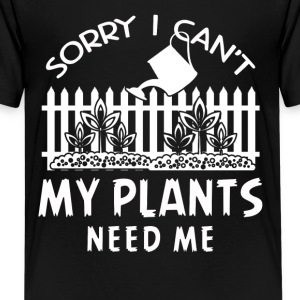 Gardening - Plants Need Me Shirt - Kids' Premium T-Shirt