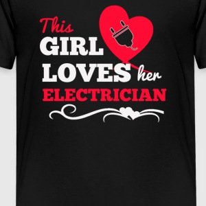 This girl loves her electrician - Kids' Premium T-Shirt