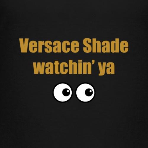 VersaceShade watchin' ya - Kids' Premium T-Shirt