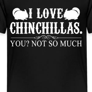 I Love Chinchillas Tee Shirt - Kids' Premium T-Shirt