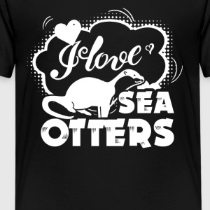 I Love Sea Otters Shirt - Kids' Premium T-Shirt