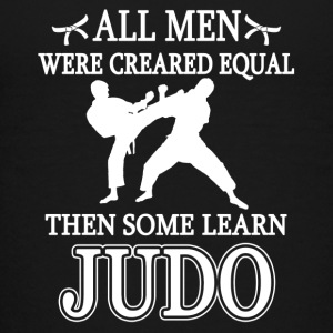 All Men Were Created Equal Then Some Learn Judo - Kids' Premium T-Shirt