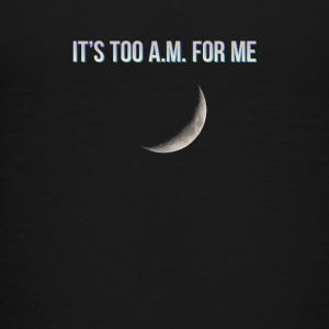 It's Too A.M. For Me - Kids' Premium T-Shirt