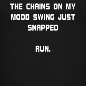 The Chains On My Mood Swing Just Snapped Run. - Kids' Premium T-Shirt