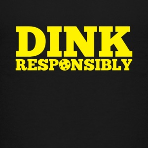 Dink Responsibly Funny Pickle Ball Tee Shirt - Kids' Premium T-Shirt